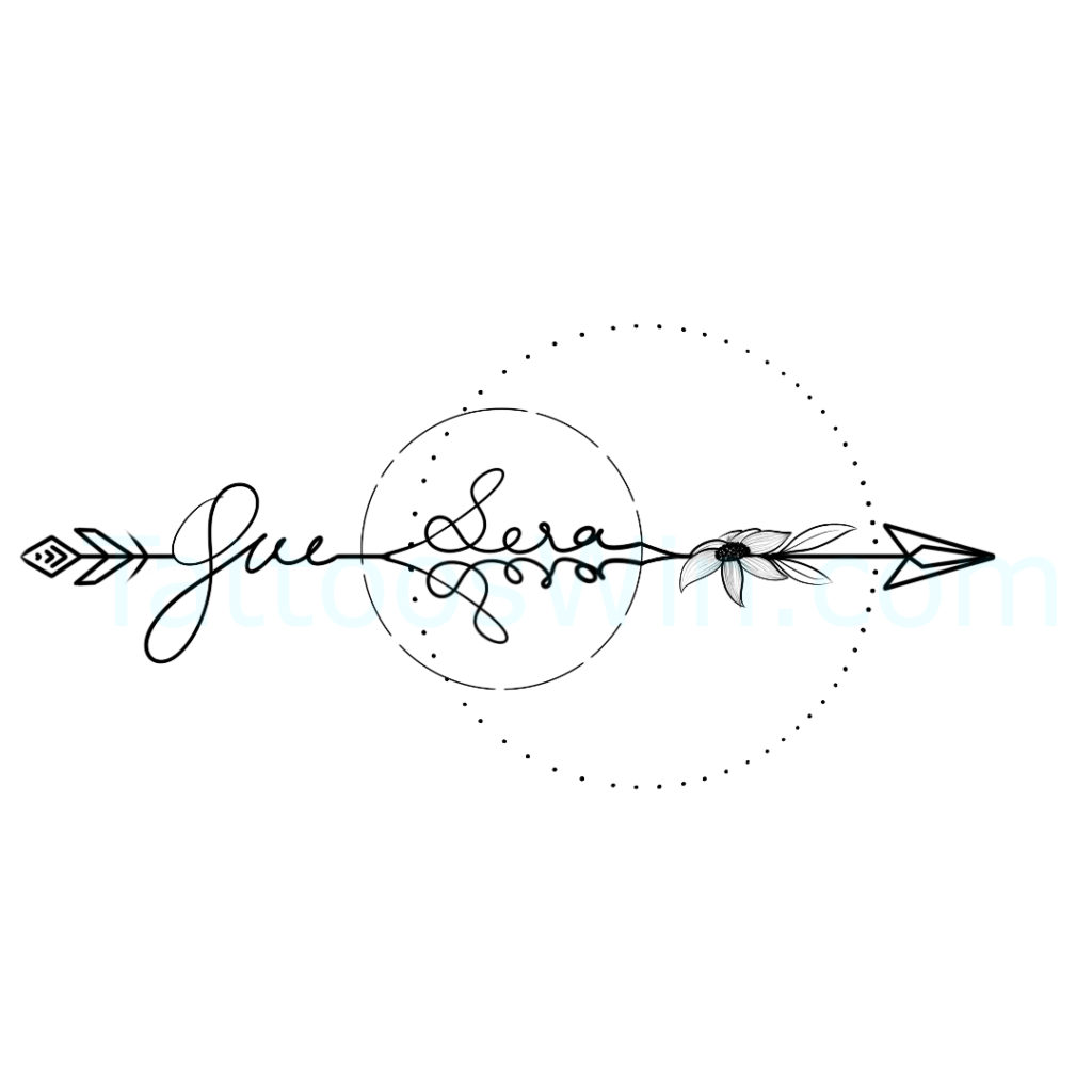 Que Sera Sera Arrow Tattoo Design